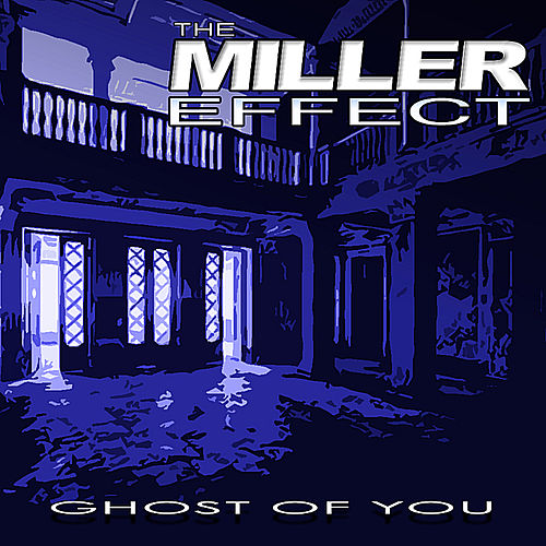 Ghost of You by The Miller Effect