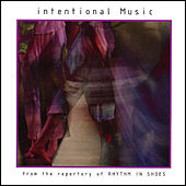 Play & Download intentional Music by Rhythm in Shoes  | Napster