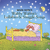 (Wabby Wabbit's) Lullabies and Snuggle Songs by Kevin Roth