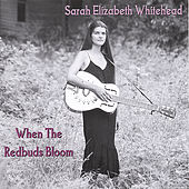 Play & Download When The Redbuds Bloom by Sarah Elizabeth Burkey | Napster