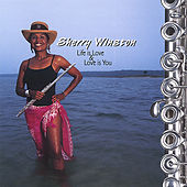 Life is Love & Love is You von Sherry Winston