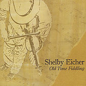 Old Time Fiddling by Shelby Eicher