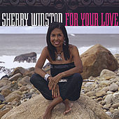 Play & Download For Your Love by Sherry Winston | Napster