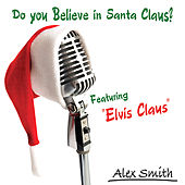 Do you Believe in Santa Claus? by Alex Smith