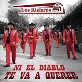 Play & Download Ni El Diablo Te Va A Querer by Los Rieleros Del Norte | Napster