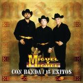 Play & Download Con Banda 15 Éxitos by Miguel Y Miguel | Napster