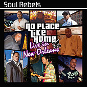 No Place Like Home: Live in New Orleans by Soul Rebels
