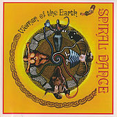 Woman of the Earth by Spiral Dance