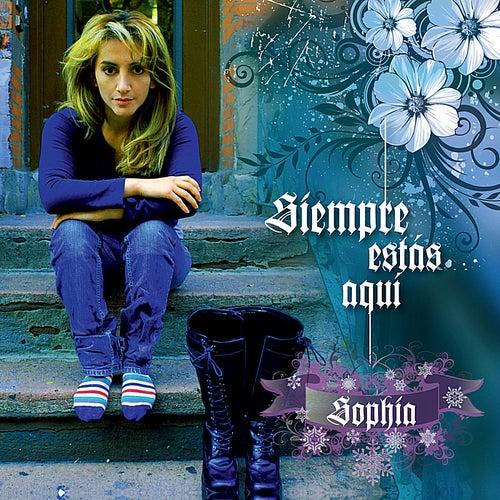 Play & Download Siempre Estas Aquí by Sophia | Napster