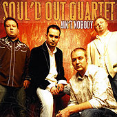 Play & Download Ain't Nobody by Soul'd Out Quartet | Napster