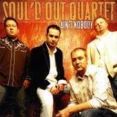 Ain't Nobody by Soul'd Out Quartet