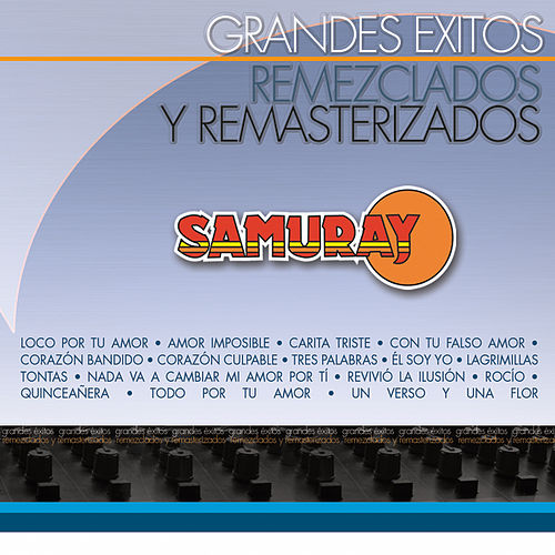 Grandes Éxitos Remezclados Y Remasterizados by Samuray