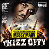 Play & Download Messy Marv Presents Thizz City by Various Artists | Napster