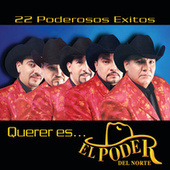 Play & Download Querer Es... by El Poder Del Norte | Napster
