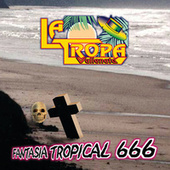 Play & Download Fantasía Tropical 666 by La Tropa Vallenata | Napster