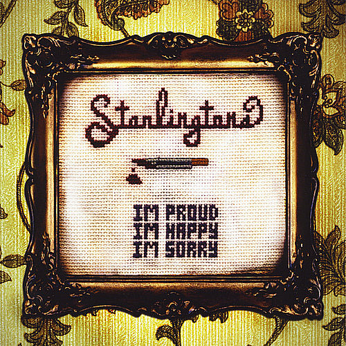 Play & Download I'm Proud, I'm Happy, I'm Sorry by The Starlingtons | Napster