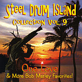 Steel Drum Island Collection, Vol. 9: One Love & More Bob Marley Favorites by Steel Drum Island
