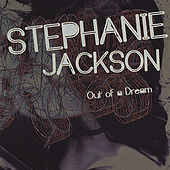 Play & Download Out of a Dream by Stephanie Jackson | Napster