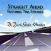 Play & Download It Just Gets Better by Straight Ahead | Napster