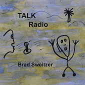 Play & Download Talk Radio by Brad Sweitzer | Napster