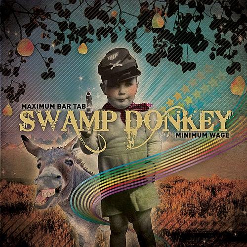 Play & Download Maximum Bartab, Minimum Wage by The Swamp Donkey | Napster