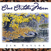Play & Download One October Morn by Jim Taylor | Napster