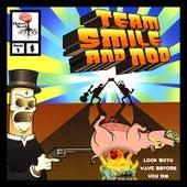Look Both Ways Before You Die by Team Smile and Nod