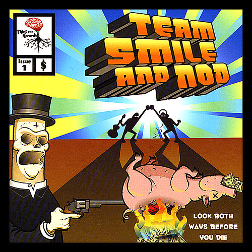 Look Both Ways Before You Die by Team Smile and Nod