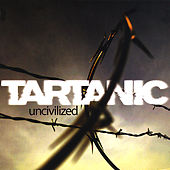 Play & Download Uncivilized by Tartanic | Napster