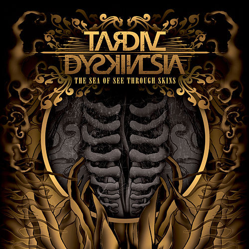 The Sea Of See Through Skins by Tardive Dyskinesia