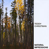 Play & Download Natural Impressions by Teddy Christman | Napster