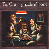 Grizzle n' Bone by Tas Cru