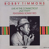 Live At The Connecticut Jazz Party by Bobby Timmons