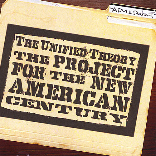 Play & Download The Project For The New American Century by Unified Theory | Napster