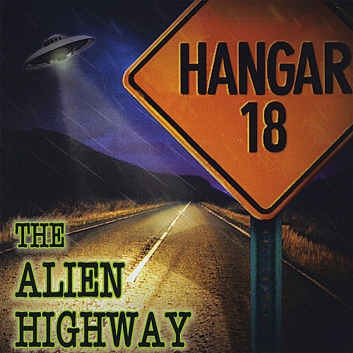 The Alien Highway by Hangar 18