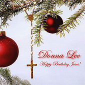 Happy Birthday Jesus-A Christmas Album by Donna Lee