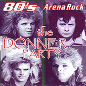 Play & Download 80's Arena Rock by Donner Party | Napster