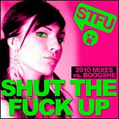 Play & Download Shut The Fuck Up 2010 by Various Artists | Napster