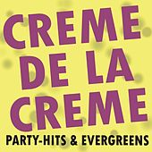 Play & Download Creme de la Creme! Party-Hits & Evergreens! by Various Artists | Napster