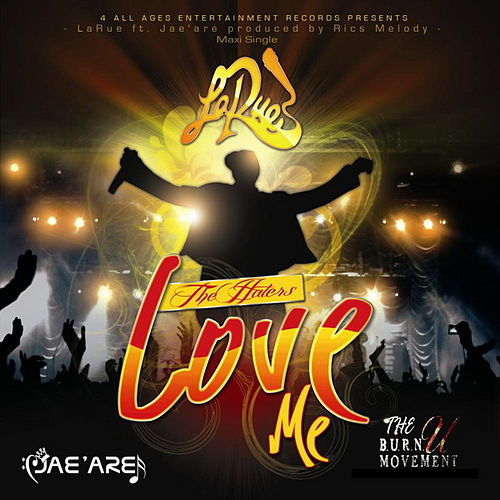 Play & Download The Haters Love Me Maxi Single by LaRue | Napster