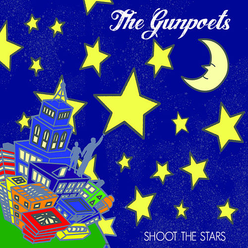 Play & Download Shoot The Stars by The Gunpoets | Napster