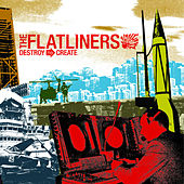 Play & Download Destroy To Create by The Flatliners | Napster