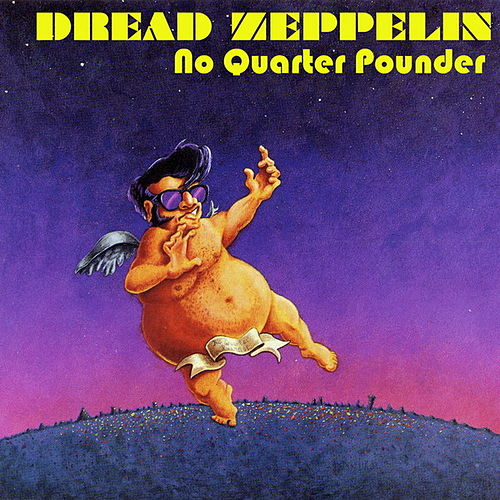 Play & Download No Quarter Pounder by Dread Zeppelin | Napster