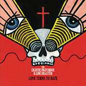 Love Turns to Hate by Eighties Matchbox B-Line Disaster