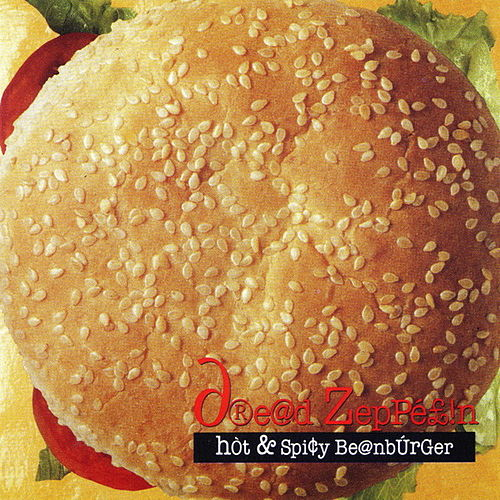 Hot & Spicy Beanburger by Dread Zeppelin
