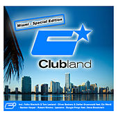 Play & Download Clubland Miami - Special Edition by Various Artists | Napster