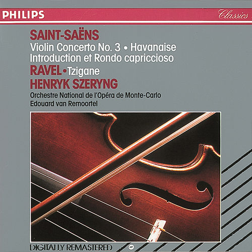 Play & Download Saint-Saëns/Ravel: Violin Concerto No. 3/Havanaise/Introduction et Rondo Capriccioso by Henryk Szeryng | Napster