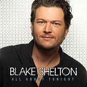 Play & Download All About Tonight by Blake Shelton | Napster