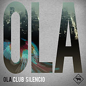 Play & Download Club Silencio by Ola | Napster