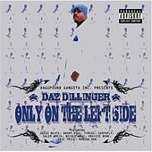 Play & Download Only On The Left Side by Daz Dillinger | Napster
